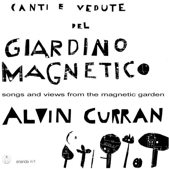 AlvinCurran_CantiEVeduteDelGiardinoMagnetico