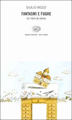 Fantasmi e fughe, di Giulio Mozzi: un libro in omaggio