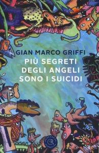 Gian Marco Griffi, Più segreti degli angeli sono i suicidi